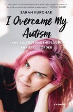 Evergreen-03-I-Overcame-My-Autism-and-All-I-Got-Was-This-Lousy-Anxiety-Disorder